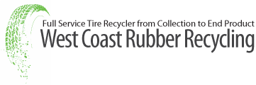 West Coast Rubber Recycling - Full Service Tire Recycler from Collection to End Product